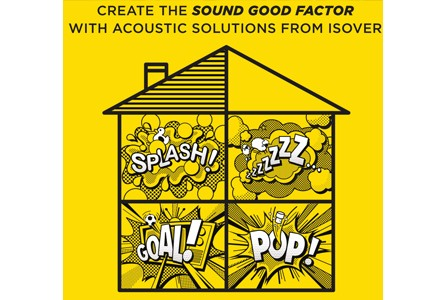 ISOVER ROLLS OUT NEW SOUND GOOD FACTOR CAMPAIGN